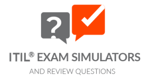 ITIL ® 4 Foundation- Exam Simulators and Review Questions